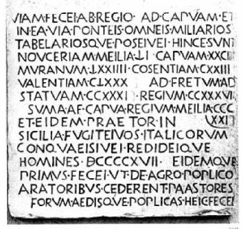 "The '""Polla elogium,"" an inscription found in Basilicata in the central Appennines which dates to the 2nd century BC, records the deeds of a Roman consul. It includes mention of the rounding up of 917 runaway slaves who had crossed to the mainland from Sicily – a statement read by several scholars as evidence that the island was haunted by unrest in the years leading up to the outbreak of the First Servile War."